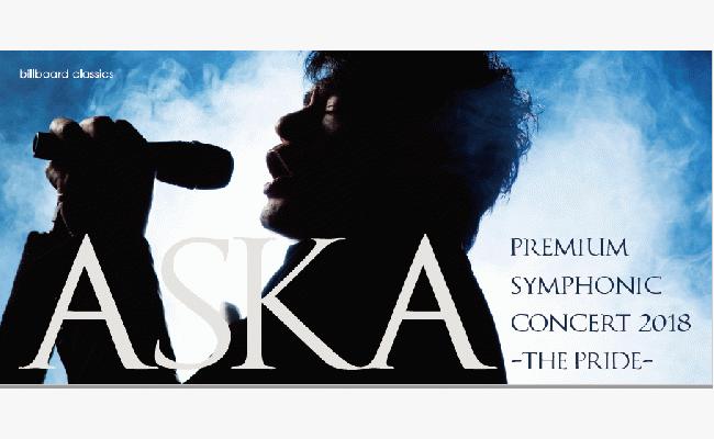 ASKA PREMIUM  SYMPHONIC  CONCERT 2018 -THE PRIDE-